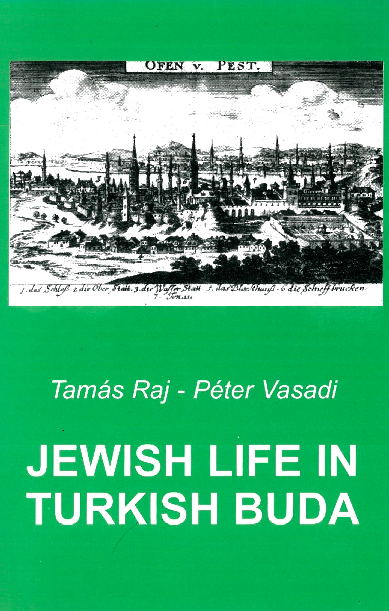 107 Raj Vasadi Jewish life in Turkish Buda borito
