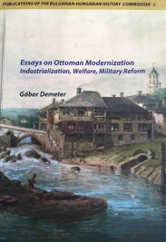222 Essays on Ottoman Modernization Industrialization Welfare Military Reforms BORT